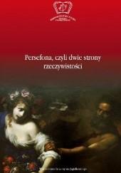 Okładka książki Persefona, czyli dwie strony rzeczywistości