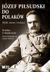 Okładka książki Do Polaków. Myśli, mowy i rozkazy Andrzej Nowak,Bohdan Urbankowski