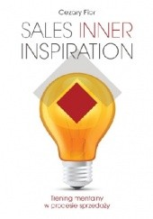 Okładka książki Sales Inner Inspiration. Trening mentalny w procesie sprzedaży Cezary Fior