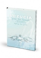 Okładka książki Uczucia. Dziecinne opowieści o tym, co najważniejsze Janusz Leon Wiśniewski