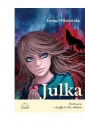Okładka książki Julka. Po trzecie - magia to nie zabawa. Iwona Wilmowska