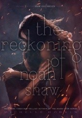 Okładka książki The Reckoning of Noah Shaw Michelle Hodkin