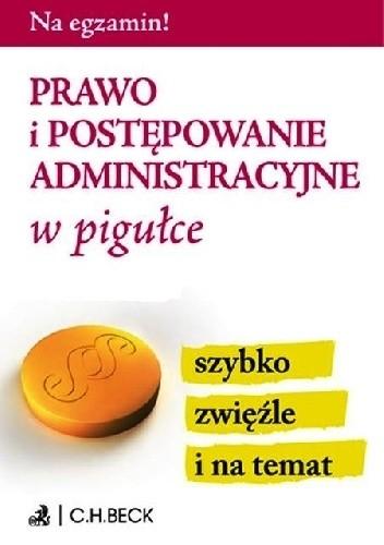 Okładka książki Prawo i postępowanie administracyjne w pigułce Aneta Gacka-Asiewicz