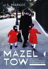 Okładka książki Mazel tow. Jak zostałam korepetytorką w domu ortodoksyjnych Żydów J.S. Margot