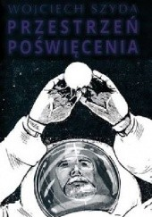 Okładka książki Przestrzeń poświęcenia Wojciech Szyda