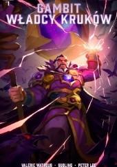 Okładka książki Heroes of the Storm: Gambit Władcy Kruków Valerie Watrous