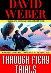Okładka książki Through Fiery Trials David Weber