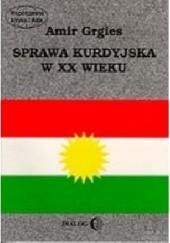 Okładka książki Sprawa kurdyjska w XX wieku Amir Grgies