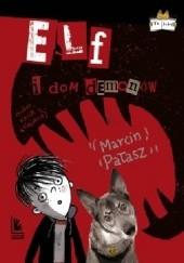 Okładka książki Elf i dom demonów Marcin Pałasz