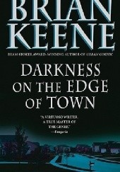 Okładka książki Darkness at the edge of the town Brian Keene