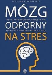 Okładka książki Mózg odporny na stres Melanie Greenberg