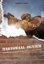 Okładka książki Hartowani ogniem. Ukraińskie siły specjalnego przeznaczenia w wojnie o Donbas Marcin Gawęda