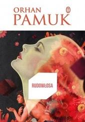 Okładka książki Rudowłosa Orhan Pamuk