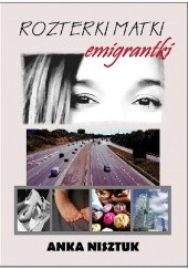 Okładka książki Rozterki matki emigrantki Anka Nisztuk