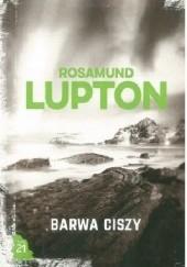 Okładka książki Barwa ciszy Rosamund Lupton