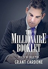 Okładka książki The Millionaire Booklet Grant Cardone