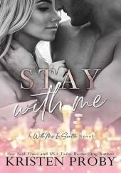 Okładka książki Stay With Me Kristen Proby