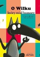 Okładka książki O Wilku, który miał humory Orianne Lallemand