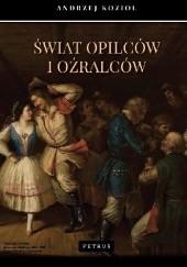 Okładka książki Świat opilców i oźralców Andrzej Kozioł