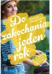 Okładka książki Do zakochania jeden rok Joanna Szarańska