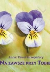 Okładka książki Na zawsze przy Tobie. Perełka 132 Paweł Szczepański,Anna Szczepańska