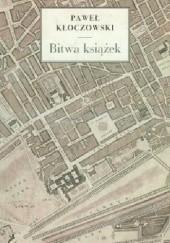 Okładka książki Bitwa książek. Konfrontacja Arystotelesa z nowożytną filozofią polityczną Paweł Kłoczowski