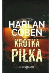 Okładka książki Krótka piłka Harlan Coben