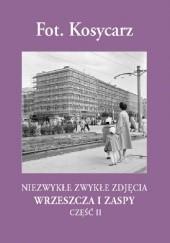 Okładka książki Fot. Kosycarz. Niezwykłe zwykłe zdjęcia Wrzeszcza i Zaspy cz. II Zbigniew Kosycarz,Maciej Kosycarz