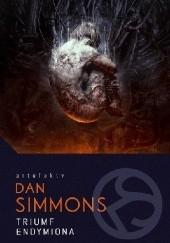 Okładka książki Triumf Endymiona Dan Simmons