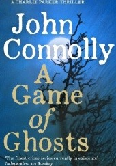 Okładka książki A Game of Ghosts John Connolly