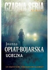 Okładka książki Ucieczka Joanna Opiat-Bojarska