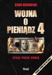 Okładka książki Wojna o pieniądz 4. Cisza przed burzą Song Hongbing