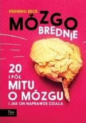 Okładka książki Mózgobrednie. 20 i pół mitu o mózgu i jak on naprawdę działa Henning Beck