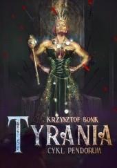 Okładka książki Tyrania Krzysztof Bonk