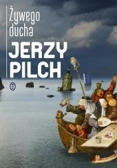 Okładka książki Żywego ducha Jerzy Pilch