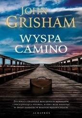 Okładka książki Wyspa Camino John Grisham