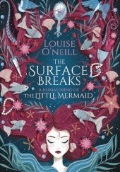 Okładka książki The Surface Breaks Louise O'Neill