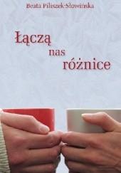 Okładka książki Łączą nas różnice Beata Piliszek-Słowińska