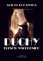 Okładka książki Duchy Kresów Wschodnich Alicja Łukawska