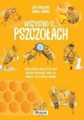 Okładka książki Wszystko o pszczołach Jack Guichard,Xenard Carole
