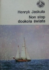 Okładka książki Non stop dookoła świata Henryk Jaskuła