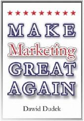 Okładka książki Make Marketing Great Again Dawid Dudek
