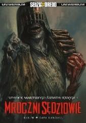 Okładka książki Mroczni Sędziowie: Upadek Martwego Świata Księga I Nigel Long,Dave Kendall