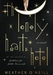 Okładka książki The Lonely Hearts Hotel Heather O'Neill