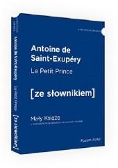 Okładka książki Le Petit Prince. Mały Książę z podręcznym słownikiem francusko-polskim Antoine de Saint-Exupéry