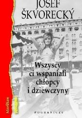 Okładka książki Wszyscy ci wspaniali chłopcy i dziewczyny Josef Škvorecký