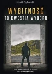 Okładka książki Wybitność to kwestia wyboru Dawid Piątkowski