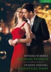 Okładka książki Rosyjski romans, Ostatni spektakl Chantelle Shaw,Rachael Thomas