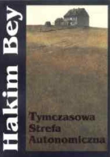 Okładka książki Tymczasowa strefa autonomiczna Hakim Bey