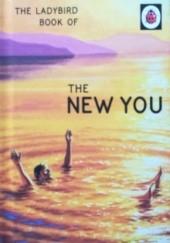 Okładka książki The Ladybird Book of The New You J.A. Hazeley,Joel Morris